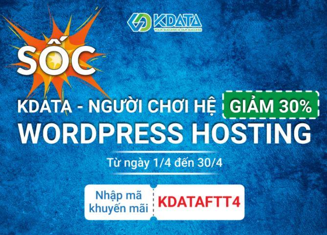 [SỐC tháng 4] KDATA - Giảm giá 30% gói Wordpress Hosting