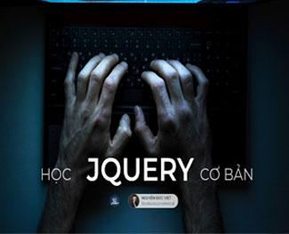 Khóa học lập trình jQuery từ căn bản đến nâng cao