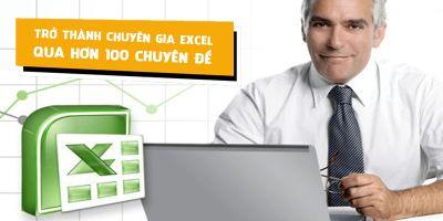 Trở thành chuyên gia Excel qua hơn 100 chuyên đề