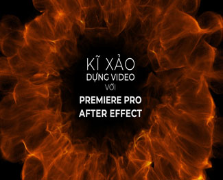 Khóa học kỹ xảo phim với Premiere & After Effect (HP 5.3)