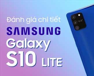 Đánh giá Galaxy S10 Lite, camera chuyên nghiệp, màn hình rộng, cấu hình mạnh