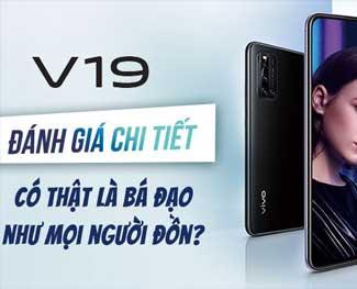 Đánh giá Vivo V19: Nổi bật màn hình - giá bán gần 9 triệu đồng