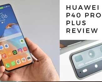 Đánh giá Huawei P40 Pro Plus - flagship hàng đầu 2020