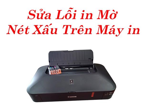 Sửa lỗi máy in bị mờ chữ, không đậm, không rõ nét
