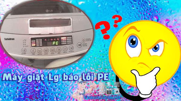Cách xử lý khi máy giặt báo PE. Vậy lỗi PE là gì?