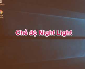 Tắt và hẹn giờ bật chế độ Night Light trên Windows 10