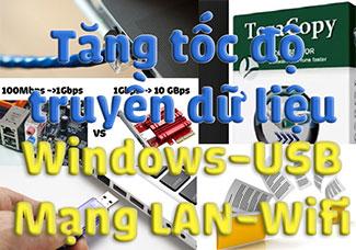 Cách tăng tốc độ copy dữ liệu USB / máy tính / mang LAN (Win 7 - 8 - 10)