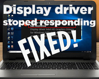 Khắc phục lỗi display driver stopped responding and has recovered