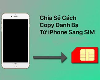 Chuyển danh bạ từ iPhone sang SIM / Android và IPhone khác