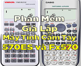 Cách cài đặt phần mềm giả lập máy tính cầm tay 570ES và Fx570