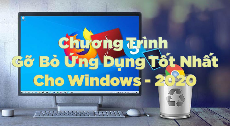 ung dung go cai dat tot nhat cho windows 2020 jpg