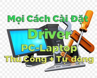 Cách cài đặt driver cho máy tính (cài driver tự động / thủ công)