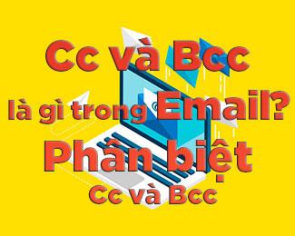 CC và BCC trong email nghĩa là gì? Nhiều người vẫn nhầm lẫn