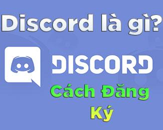 Discord là gì? Cách đăng ký Discord nhanh nhất