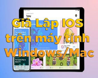 Top 7 phần mềm giả lập iOS trên Windows và Mac