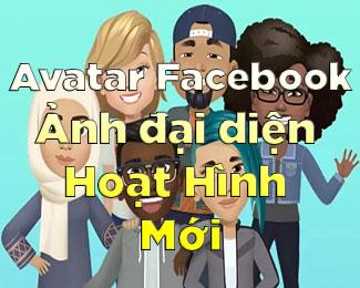 Cách tạo Avatar Facebook - Phiên bản hoạt hình của chính bạn