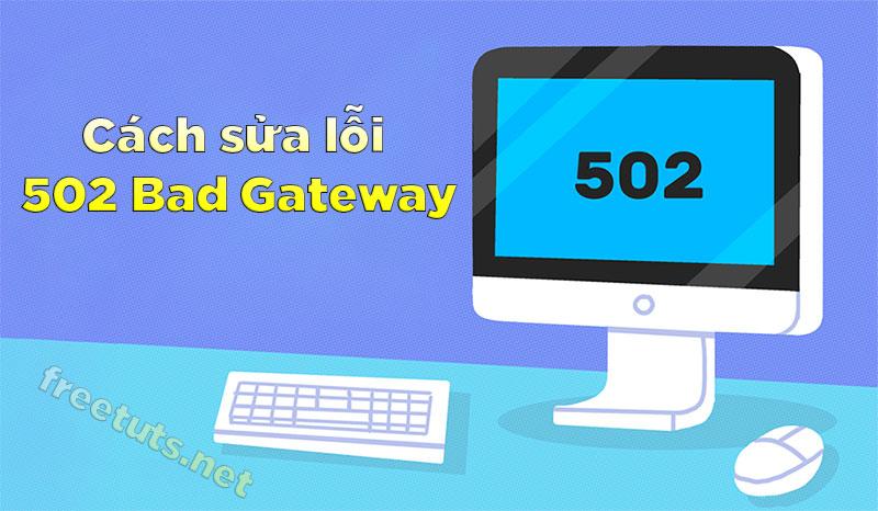 cach sua loi 502 bad gateway jpg