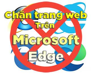 Hướng dẫn chặn trang web trên Microsoft Edge (chặn web đen)
