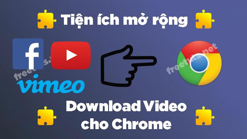 tien ich download video cho chrome 0 0 jpg