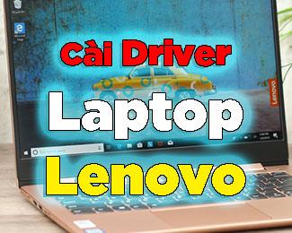 Hướng dẫn cài driver cho Laptop Lenovo (tải từ trang chủ)
