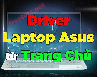 Hướng dẫn cài driver cho máy tính Asus  (tải từ trang chủ)