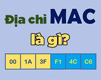 Địa chỉ MAC là gì? Cách xem địa chỉ mac chuẩn nhất