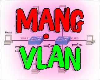 Mạng VLAN là gì? Cách tạo VLAN interfaces