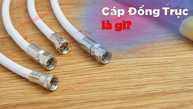 cap dong truc la gi coax cable jpg
