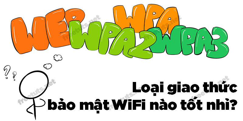 bao mat wifi wep wpa wpa2 wpa3 1 jpg