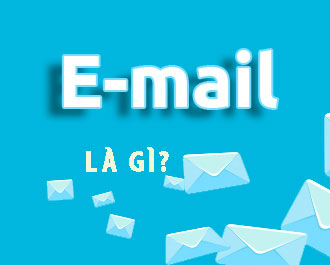 Email là gì? Cách tạo địa chỉ email miễn phí để đăng ký tài khoản