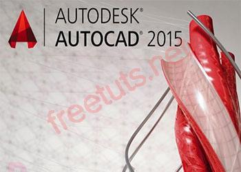 Download AutoCAD 2015 32bit và 64bit Full Active vĩnh viễn