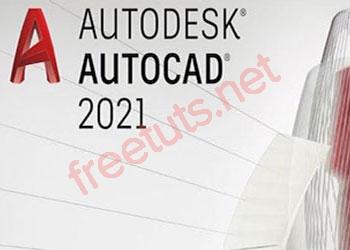 Download AutoCAD 2021 Full Active kèm hướng dẫn cài đặt
