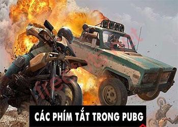 Các phím tắt chơi PUPG và PUPG Mobile trên máy tính