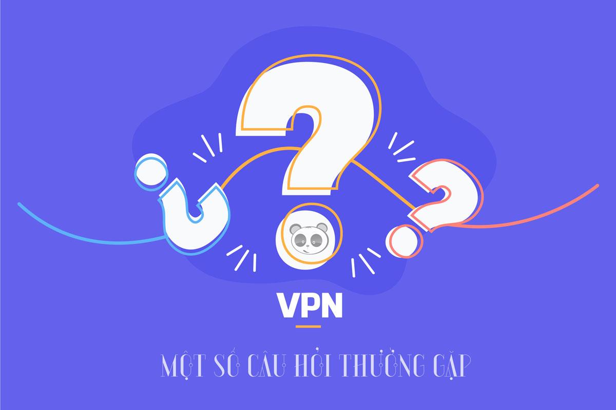 Các thắc mắc thường gặp khi sử dụng VPN
