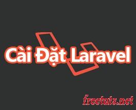 Bài 03: Hướng dẫn cài đặt Laravel 5.x