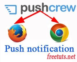 Hướng dẫn tạo thông báo realtime với pushcrew