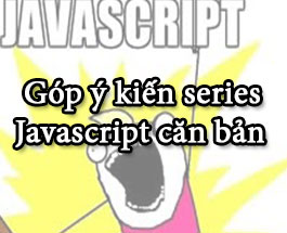 Góp ý kiến cho series javascript căn bản