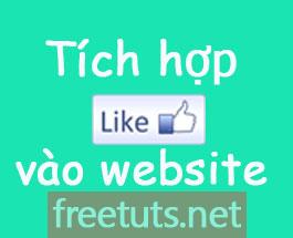 Hướng dẫn tích hợp nút like Facebook vào website