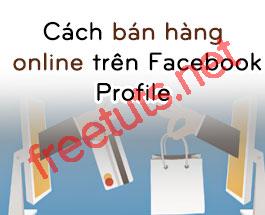 Cách bán hàng trên Facebook - Chuẩn bị cho việc bán hàng Online