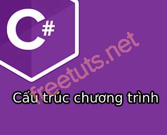 Cấu trúc chương trình C#