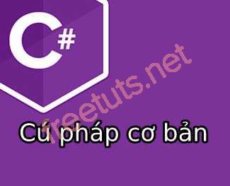 Cú pháp C# cơ bản