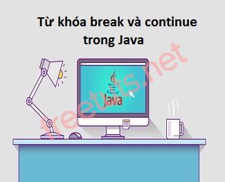 Từ khóa break và continue trong Java
