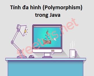 Tính đa hình (Polymorphism) trong Java