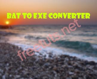 Bat To Exe Converter - Phần mềm dịch tệp tin bat sang tệp tin exe