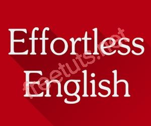 Giáo trình Effortless English Pronunciation - Luyện phát âm chuẩn Anh - Mỹ
