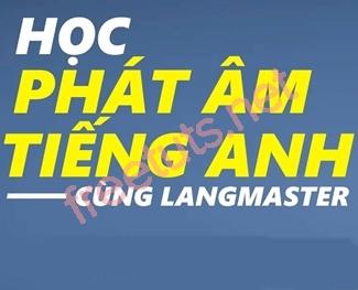 Chia sẻ khoá học phát âm Tiếng anh của Langmaster