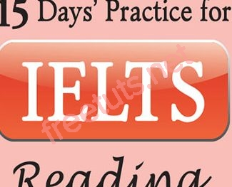 Chia sẻ tài liệu học 15 days practice for IELTS Reading