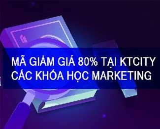 Mã giảm giá 80% các khóa học Marketing - Kiếm tiền online tại KtCity