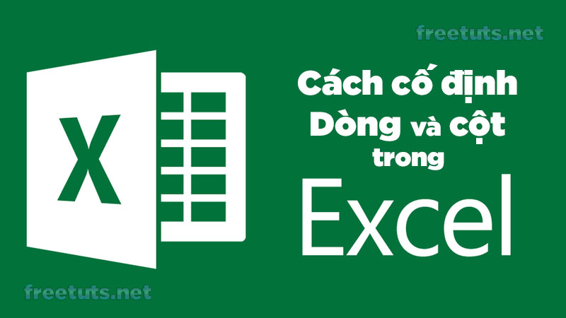 cach co dinh dong va cot trong excel jpg