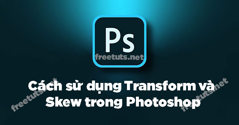 cach su dung free transform jpg